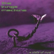 KINGS MACHINE, THE - A state of mind