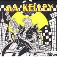 MA KELLEY - Some live some not