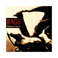 RAGS - Mama Can I