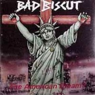 BAD BISCUT - The American Dream