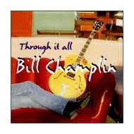 CHAMPLIN, BILL - Through It All