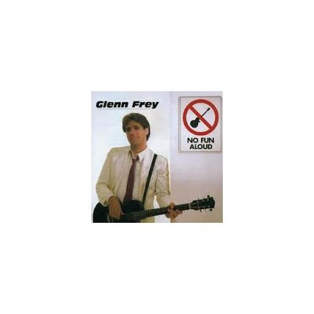 FREY, GLENN - No Fun Aloud