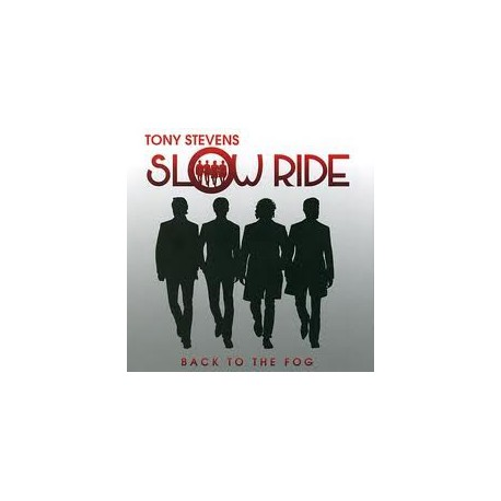 STEVENS, TONY SLOW RIDE - Back To The Fog