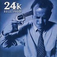 24 K - Bulletproof