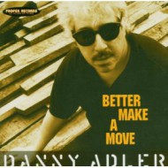 ADLER, DANNY - Better Make A Move