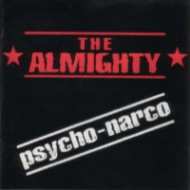 ALMIGHTY, THE - Psycho-Narco