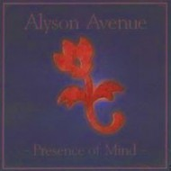 ALYSON AVENUE - Presence Of Mind
