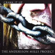 ANDERSSON-MILLS PROJECT, THE - Crank It Up