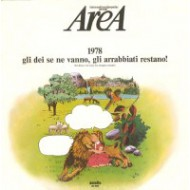 AREA - 1978 Gli Dei Se Ne Vanno, Gli Arrabbiati Restano!
