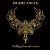 BLANC FACES - Falling From The Moon