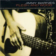 BARNES, JIMMY - Flesh And Wood (Import)