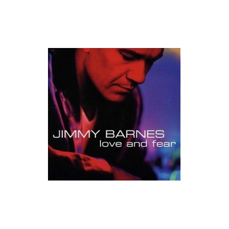 BARNES, JIMMY - Love And Fear