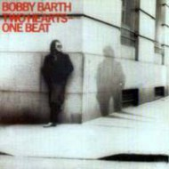 BARTH, BOBBY - Two Hearts One Beat