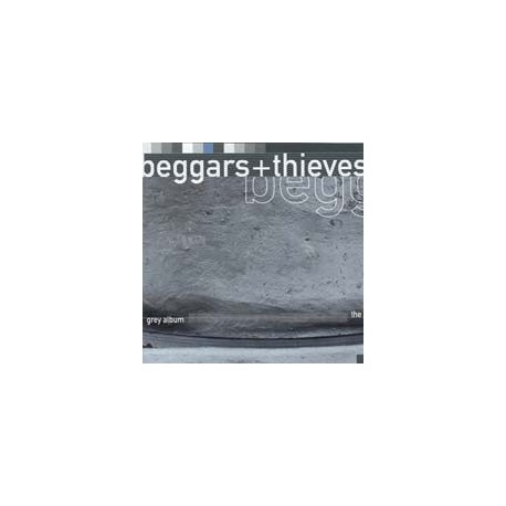 BEGGARS & THIEVES - The Grey Album
