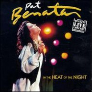 BENATAR, PAT - In The Heat of The Night - Live