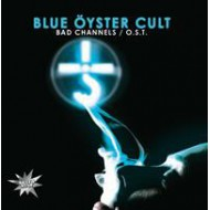 BLUE ÖYSTER CULT - Bad channels - Soundtrack