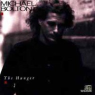 BOLTON, MICHAEL - The Hunger