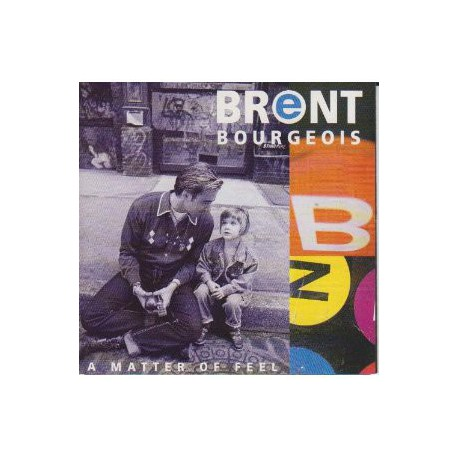 BOURGEOIS, BRENT - A Matter Of Feel