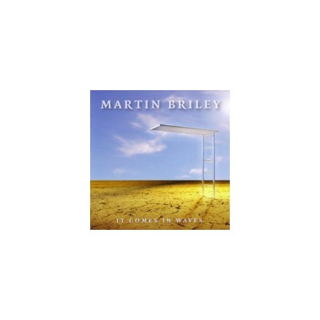 BRILEY, MARTIN - It Comes In Waves