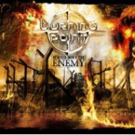 BURNING POINT - Burned Down The Enemy (Ltd.)