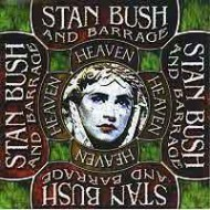 BUSH, STAN & BARRAGE - Heaven