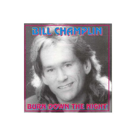 CHAMPLIN, BILL - Burn Down The Night