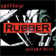 CLARKE, GILBY - Rubber
