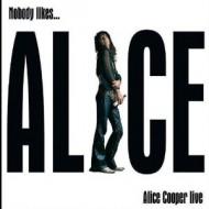 COOPER, ALICE - Nobodys Likes…/Live