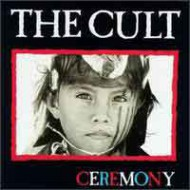 CULT, THE - Ceremony