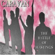 CARAVAN - The Battle Of Hastings
