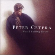 CETERA, PETER - World Falling Down