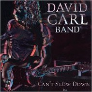 DAVID CARL BAND - Can´t Slow Down