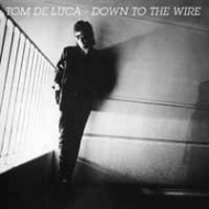 DE LUCA, TOM - Down To The Wire
