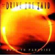DRIVE SHE SAID - Road To Paradise - Best Of...