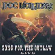 DOC HOLLIDAY - Songs For The Outlaw - Live