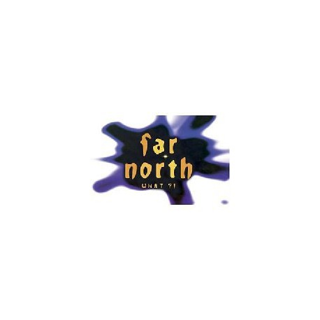 FAR NORTH - What ?!