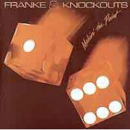 FRANKE & THE KNOCKOUTS - Makin´ The Point -84