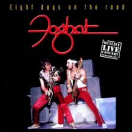 FOGHAT - Eight Days On The Road - Live 1975