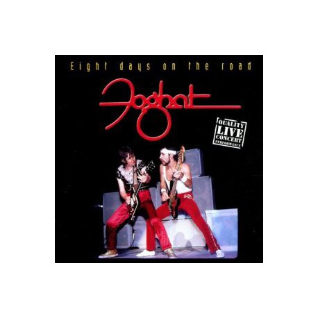 FOGHAT - Eight Days On The Road - Live