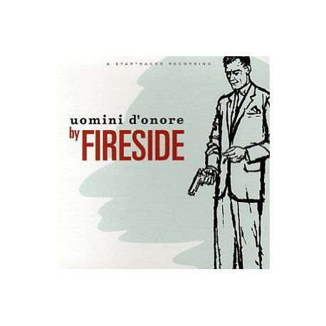 FIRESIDE - Uomini D´onore