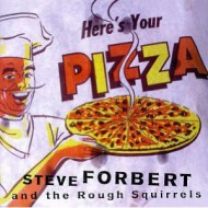 FORBERT, STEVE - Here´s your pizza - Live 1997