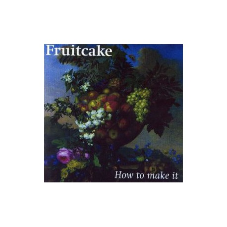 FRUITCAKE - How To Make It