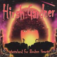 GARDNER, HIRSH - Wasteland For Broken Hearts