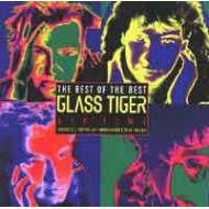 GLASS TIGER - The Best Of The Best Glass Tiger - Air Time