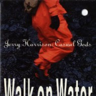 HARRISON, JERRY : Casual Goods - Walk on water