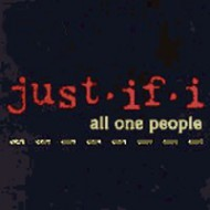 JUST IF I - All One People