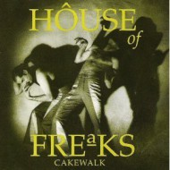 HOUSE OF FREAKS - Cakewalk